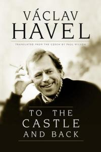Vaclav Havel - To the Castle and Back